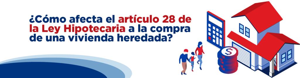 Cómo afecta el artículo 28 de la Ley Hipotecaria a la compra de una vivienda heredada-03