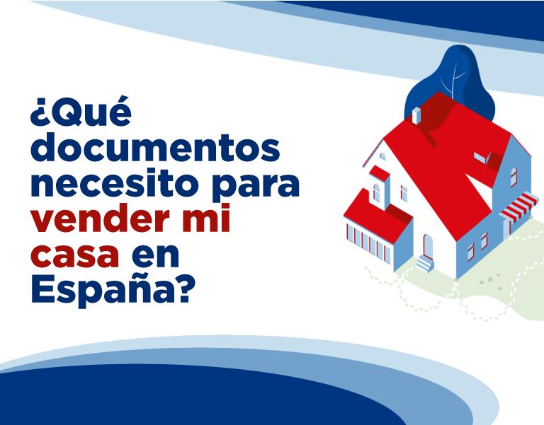 ¿Qué documentos necesito para vender un piso en España?